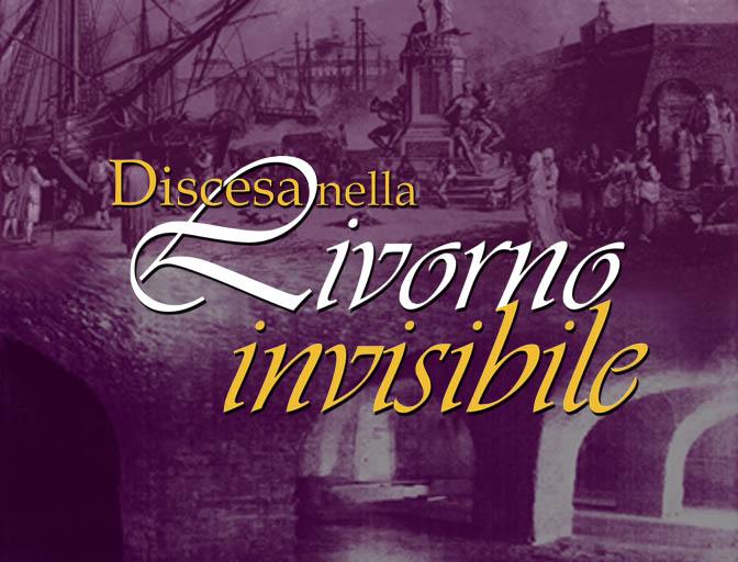 Livorno Invisibile – Effetto Venezia