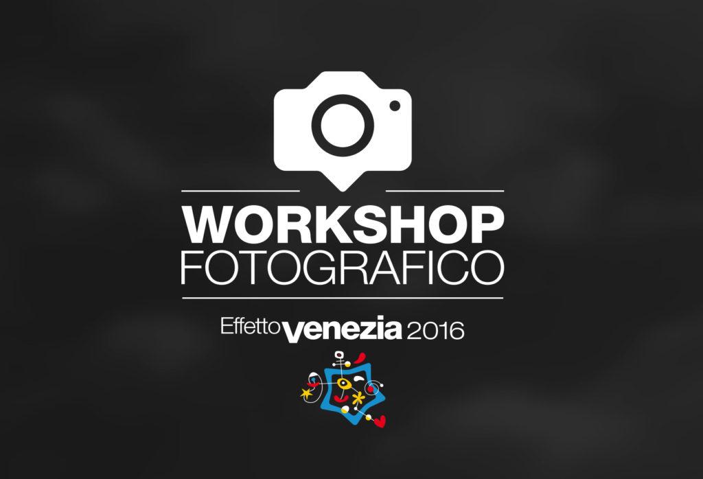 Workshop fotografico Effetto Venezia 2016
