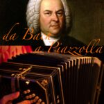 da Bach a Piazzolla
